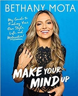 The cover picture of Bethany Mota's book  'Make Your Mind Up: My Guide to Finding Your Own Style, Life, and Motivation!'.